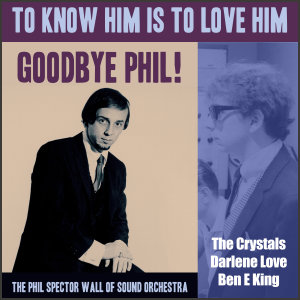 Album To Know Him Is To Love Him - Goodbye Phil! from Darlene Love