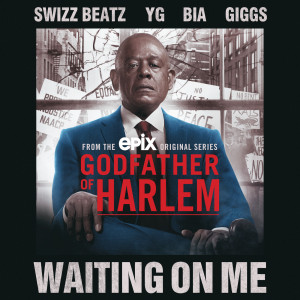 Album Waiting On Me (Explicit) from Godfather of Harlem
