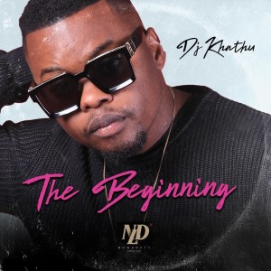 Album THE BEGINNING EP from DJ Khathu