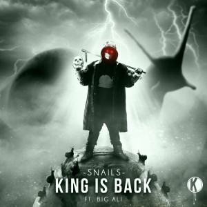 Album King Is Back (Explicit) from Snails