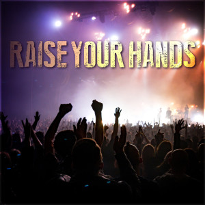 Album Raise Your Hands from Various Artists