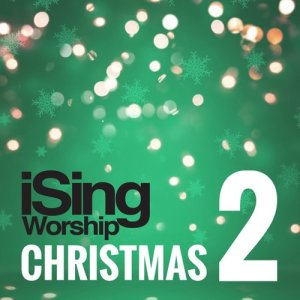 Album Isingworship Christmas 2 from iSingWorship