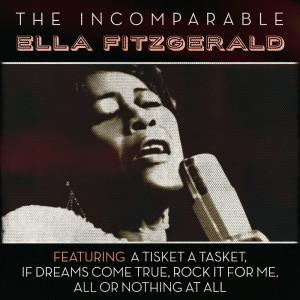 Ella Fitzgerald的專輯The Incomparable Ella Fitzgerald