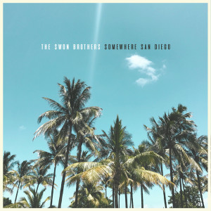 Album Somewhere San Diego from The Swon Brothers