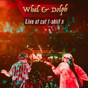 อัลบัม Live At Cat T-Shirt 5 ศิลปิน Whal & Dolph