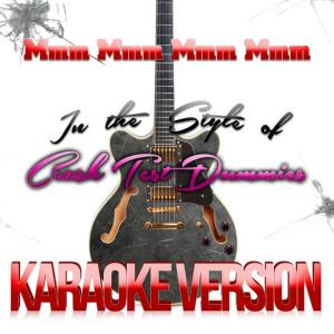Karaoke - Ameritz的專輯Mmm Mmm Mmm Mmm (In the Style of Crash Test Dummies) [Karaoke Version] - Single
