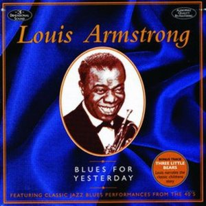 Louis Armstrong的專輯Blues For Yesterday