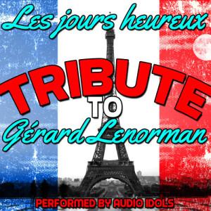 收聽Audio Idols的Les jours heureux歌詞歌曲