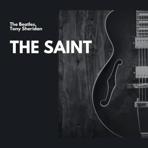 Album The Saint from Tony Sheridan