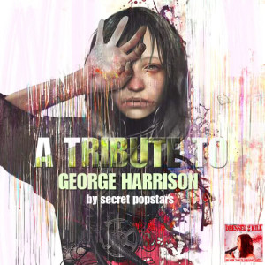 Album A Tribute to George Harrison from Secret Popstars