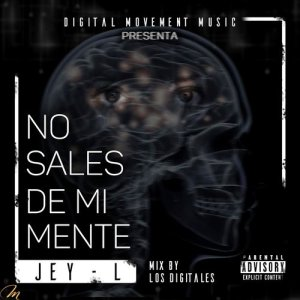 Listen to No Sales de Mi Mente song with lyrics from Jey L