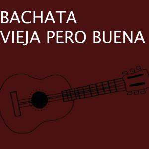 Bachata的專輯Bachata Vieja Pero Buena
