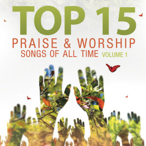 Album Top 15 Praise & Worship Songs Of All Time,  Vol. 1 from Heavenly Worship