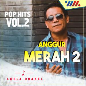 Anggur Merah Pop Hits Tembang Kenangan, Vol. 2 dari Loela Drakel