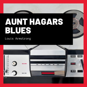 Album Aunt Hagars Blues from Louis Armstrong