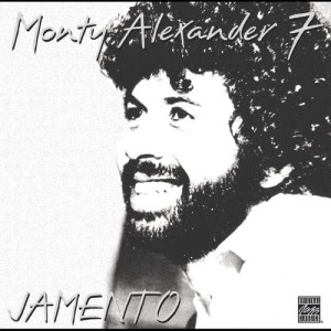Listen to Jamento song with lyrics from Monty Alexander