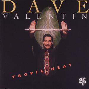 Album Tropic Heat from Dave Valentin