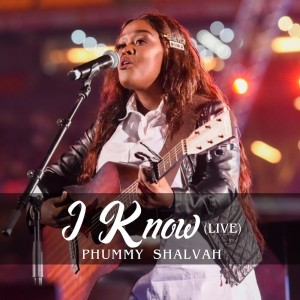 Album I Know Live Single from Phummy Shalvah