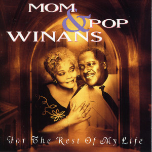 Album For The Rest Of My Life from Mom & Pop Winans