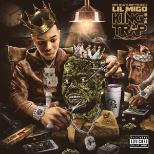 Album KING OF THE TRAP (Explicit) from Lil Migo