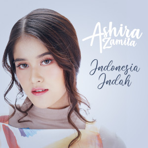 Indonesia Indah dari Ashira Zamita