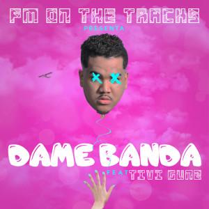 Dame Banda (feat. Tivi Gunz)