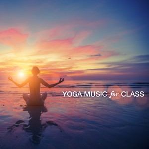 Album Yoga Music for Class from Various Artists
