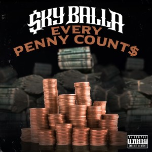 Album Every Penny Count$ from Sky Balla