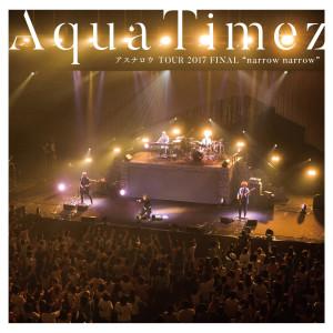"Aqua Timez的專輯Aqua Timez Asunarou TOUR 2017 FINAL ""narrow narrow"""