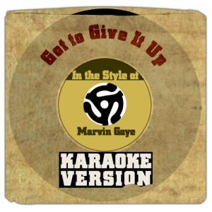 收聽Karaoke - Ameritz的Got to Give It Up (In the Style of Marvin Gaye) [Karaoke Version]歌詞歌曲