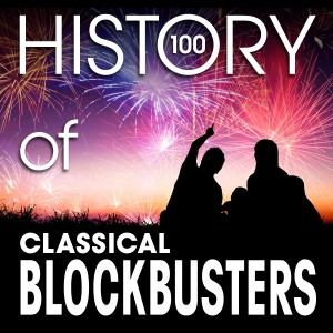 Album The History of Classical Blockbusters (100 Famous Songs) from Various Artists