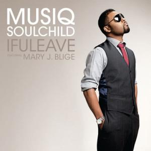 Musiq Soulchild的專輯ifuleave (feat. Mary J. Blige)