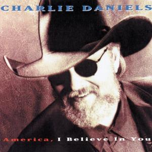 America, I Believe In You 1993 The Charlie Daniels Band