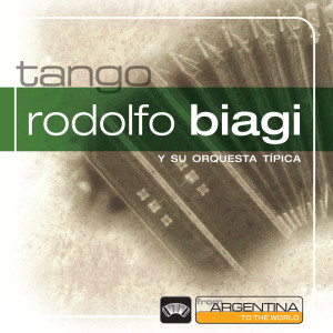From Argentina To The World 2006 Rodolfo Biagi Y Su Orquesta Tipica