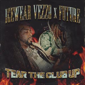 Album Tear The Club Up (feat. Future) from Icewear Vezzo