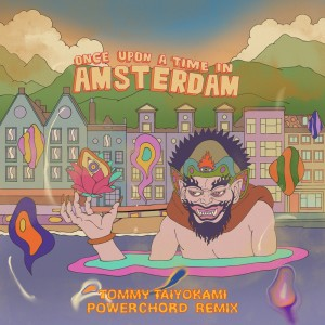 Album Once Upon A Time In Amsterdam (Tommy Taiyokami Powerchord Remix) from Nicolaas