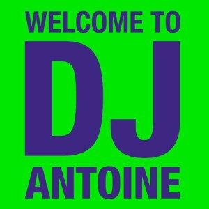 Album Welcome To DJ Antoine from DJ Antoine