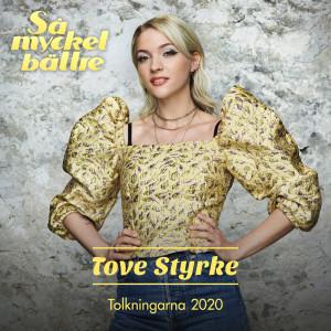 Tove Styrke的專輯Så mycket bättre 2020 - Tolkningarna