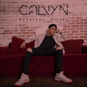 Bebaskan Diriku dari Calvyn