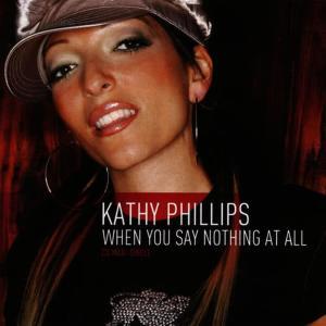 收聽Kathy Phillips的When You Say Nothing at All(Radio Mix)歌詞歌曲