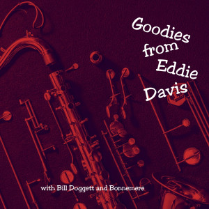 "Album Goodies from Eddie Davis from Eddie ""Lockjaw"" Davis"