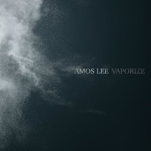 Album Vaporize from Amos Lee