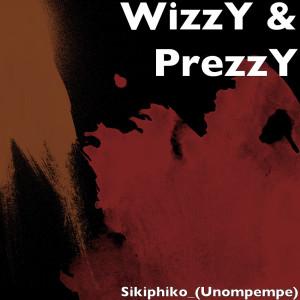 Sikiphiko (Unompempe) (Explicit) dari Wizzy