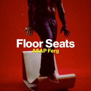 Listen to Floor Seats song with lyrics from A$AP Ferg