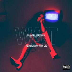 收聽Chantel Jeffries的Wait歌詞歌曲
