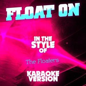 收聽Ameritz Audio Karaoke的Float On (In the Style of the Floaters) [Karaoke Version]歌詞歌曲