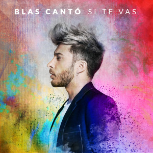 Album Si te vas from Blas Cantó