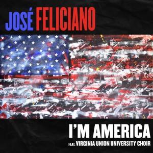 Jose Feliciano的專輯I'm America (feat. Virginia Union University Choir)