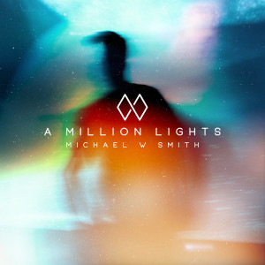 Album A Million Lights from Michael W Smith