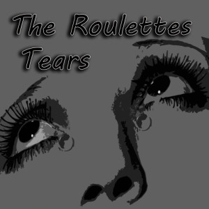 Album Tears from The Roulettes